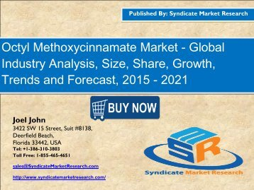 Global Octyl Methoxycinnamate Market Segment Forecasts up to 2021, Research Reports