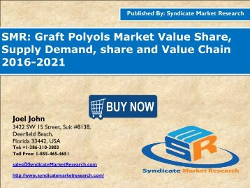 Graft Polyols Market Segment Forecasts up to 2021, Research Reports- SyndicateMarketResearch