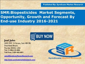 Biopesticides Market Segment Forecasts up to 2021, Research Reports- SyndicateMarketResearch