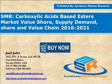 Carboxylic Acids Based Esters Market Segment Forecasts up to 2021, Research Reports- SyndicateMarketResearch