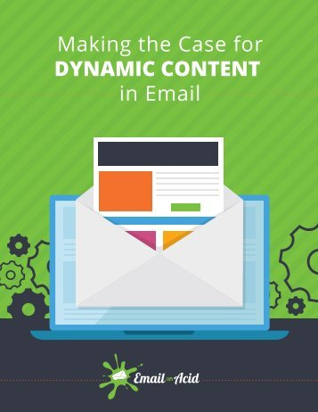 Making the Case for DYNAMIC CONTENT in Email