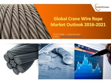 Global Crane Wire Rope Market Outlook 2016-2021