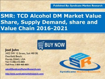 TCD Alcohol DM Market - Global Industry Perspective, Comprehensive Analysis and Forecast, 2015 – 2021
