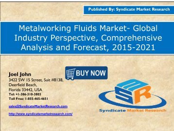 Metalworking Fluids Market Segments, Opportunity, Growth and Forecast By End-use Industry 2015-2021
