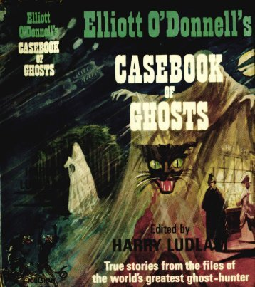 Casebook of Ghosts - Elliott O'Donnell