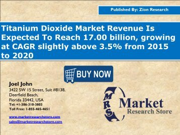 Titanium Dioxide Market Revenue Is Expected To Reach 17.00 billion, growing at CAGR slightly above 3.5% from 2015 to 2020