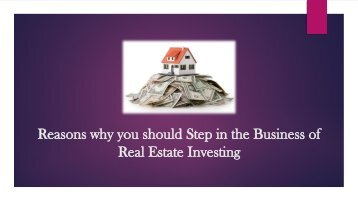 Reasons why you should Step in the Business of Real Estate Investing
