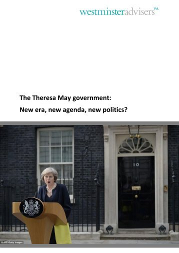 The Theresa May government New era new agenda new politics?