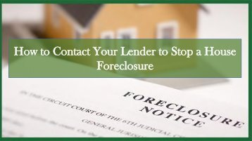 How to Contact Your Lender to Stop a House Foreclosure