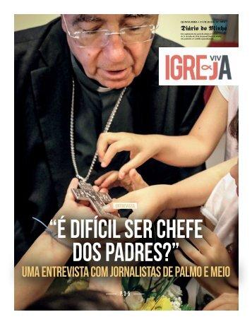 """""""É difícil ser chefe dos padres?"""""""