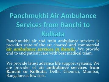 Panchmukhi Air Ambulance Services from Ranchi to Kolkata