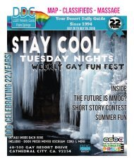 July 20 to July 26 26 , 2016 THIS WEEK!  The official guide to Gay Palm Springs for 22 years.