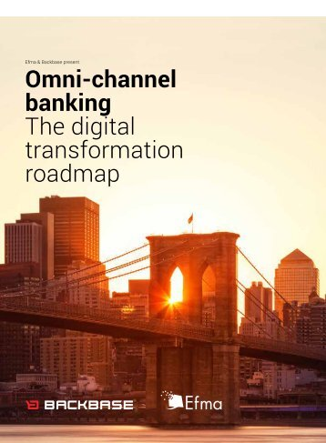 Channel banking the digital transformation roadmap omni channel banking the digital transformation roadmap malvernweather Images