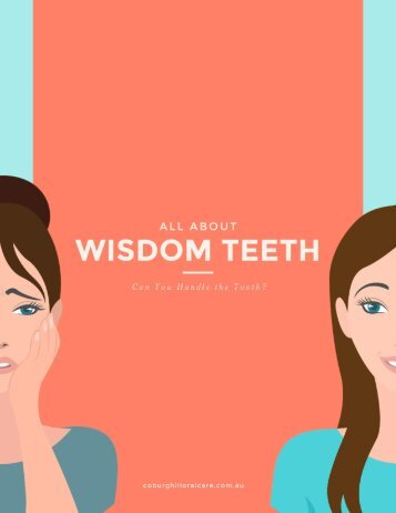 All About Wisdom Teeth - Can You Handle the Tooth?