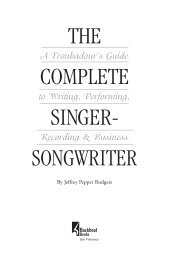 The Complete Singer-Songwriter - A Troubadour's Guide to Writing, Performing, Recording & Business