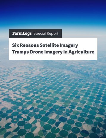 Six Reasons Satellite Imagery Trumps Drone Imagery in Agriculture