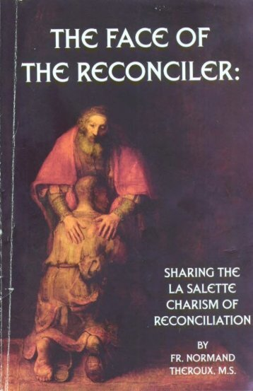 EN_THE FACE OF THE RECONCILER: SHARING THE LA SALETTE CHARISM OF RECONCILIATION