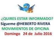 Sígueme @HEBERTO RIVERA MOVIMIENTOS DE OFICINA Domingo 24 de Julio 2016