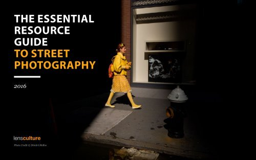 THE ESSENTIAL RESOURCE GUIDE TO STREET PHOTOGRAPHY