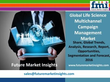 Life Science Multichannel Campaign Management Market Segments and Forecast By End-use Industry 2016-2026