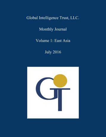Global Intelligence Trust LLC Monthly Journal Volume 1 East Asia July 2016