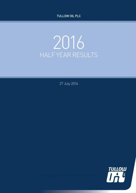 Tullow Oil plc – 2016 Half Year Results