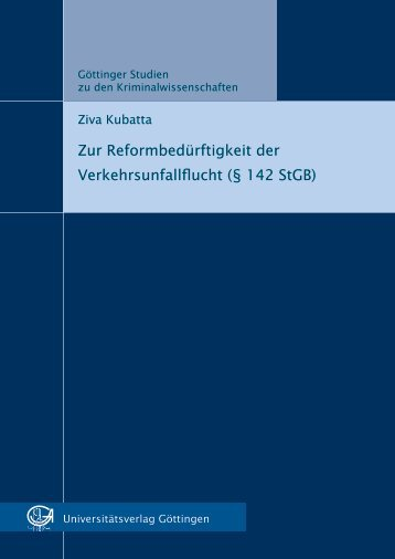 Zur Reformbedürftigkeit der Verkehrsunfallflucht (§142 StGB) - oapen