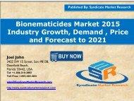 Bionematicides Market Volume Forecast and Value Chain Analysis 2015-2021