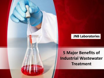 5 Major Benefits of Industrial Wastewater Treatment