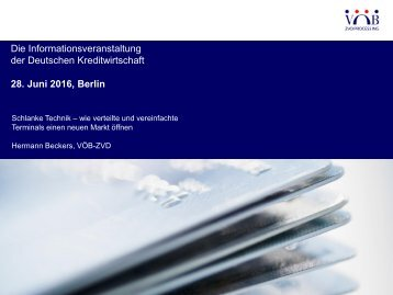 Die Informationsveranstaltung der Deutschen Kreditwirtschaft 28 Juni 2016 Berlin
