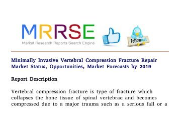 Minimally Invasive Vertebral Compression Fracture Repair Market Status, Opportunities, Market Forecasts by 2019