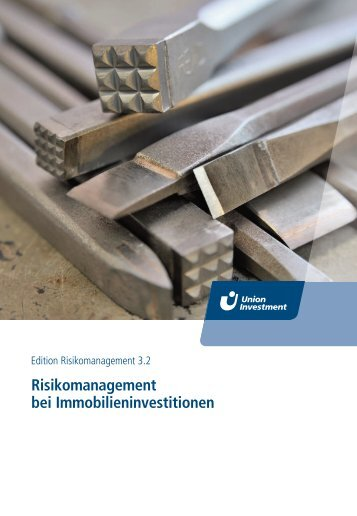 Risikomanagement bei Immobilieninvestitionen - Union Investment
