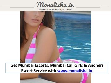 Get Mumbai Escorts, Mumbai Call Girls & Andheri Escort Service with www.monalisha.in