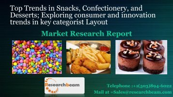 Top Trends in Snacks, Confectionery, and Desserts; Exploring consumer and innovation trends in key categories