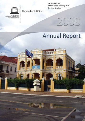 Phnom Penh Office: annual report 2008; 2009 - unesdoc - Unesco