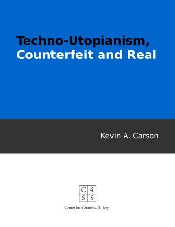 Techno-Utopianism Counterfeit and Real