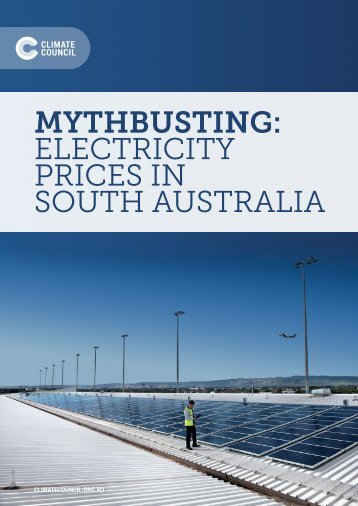 MYTHBUSTING ELECTRICITY PRICES IN SOUTH AUSTRALIA