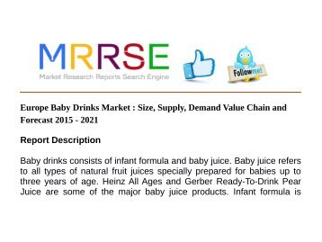 Europe Baby Drinks Market : Size, Supply, Demand Value Chain and Forecast 2015 - 2021