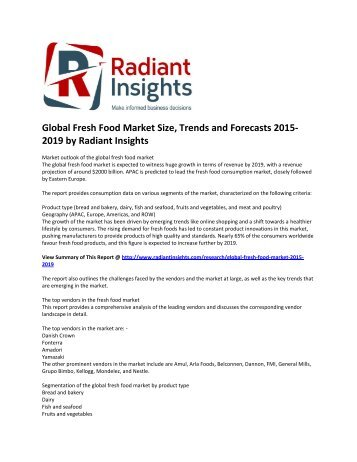 Global Fresh Food Market Size, Growth, Trends & Forecast Report To 2019: Radiant Insights, Inc
