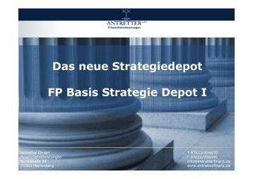 Das neue Strategiedepot FP Basis Strategie Depot I - Antretter GmbH