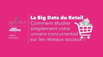 Etude-Benchmarking-Retail-big-data-Sprinklr-JustAmazing-fev-2016