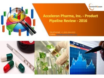 Acceleron Pharma, Inc. - Product Pipeline Review - 2016