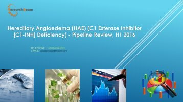Hereditary Angioedema (HAE) (C1 Esterase Inhibitor [C1-INH] Deficiency) - Pipeline Review, H1 2016