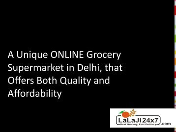 A Unique Online Grocery Supermarket In Delhi