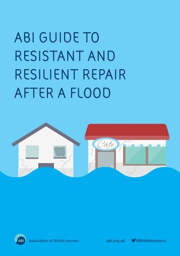 ABI GUIDE TO RESISTANT AND RESILIENT REPAIR AFTER A FLOOD