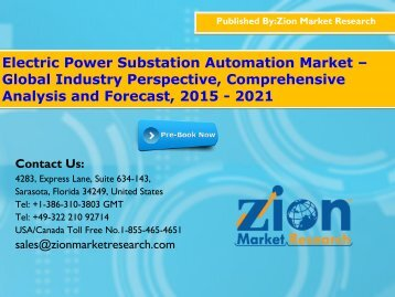 Electric Power Substation Automation Market – Global Industry Perspective, Comprehensive Analysis and Forecast, 2015 - 2021