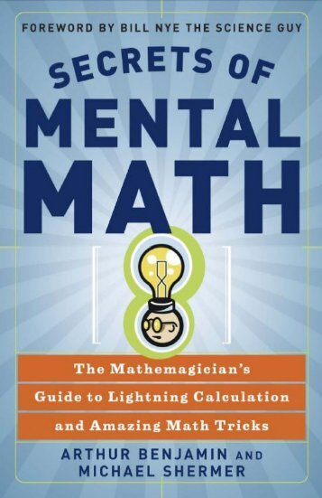 Michael Shermer, Arthur Benjamin - Secrets of Mental Math--The Mathemagician's Guide to Lightning Calculation and Amazing Math Tricks[A4]