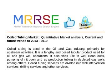 Coiled Tubing Market : Quantitative Market analysis, Current and future trends to 2013 - 2019