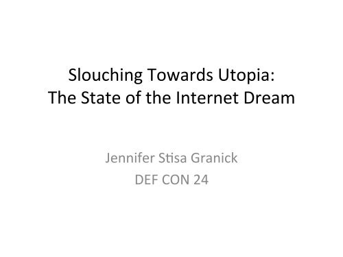 Slouching*Towards*Utopia:** The*State*of*the*Internet*Dream* * *