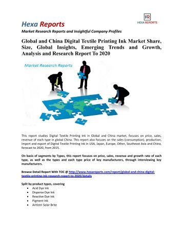 Global and China Digital Textile Printing Ink Industry Research Report To 2020 By Hexa Reports